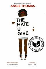The Hate U Give (Vernon Barford School Library) Tags: angiethomas angie thomas hateyougive realisticfiction realistic fiction africanamericans racism prejudice shooting police policeshootings racerelations racialprofiling lawenforcement policebrutality death youngadult youngadultfiction ya vernon barford library libraries new recent book books read reading reads junior high middle school vernonbarford fictional novel novels hardcover hard cover hardcovers covers bookcover bookcovers 9780062498533