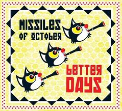 2016_Missiles_Of_October_Better_Days_2016 (Marc Wathieu) Tags: rock pop vinyl cover record sleeve music belgium belgië coverart belgique pochette cd indie artwork vinylcover sleevedesign