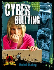 Cyber Bullying (Vernon Barford School Library) Tags: rachelstuckey rachel stuckey bully bullies bullying bullied cyberbullying cyberbullies cyber online digitalliteracy internet socialissues 9780778779186 vernon barford library libraries new recent book books read reading reads junior high middle school vernonbarford nonfiction paperback paperbacks softcover softcovers covers cover bookcover bookcovers behaviour behavior
