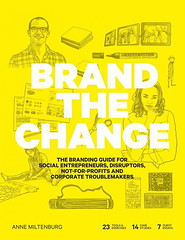 Brand the Change: The Branding Guide for Social Entrepreneurs (inspiration_de) Tags: brand identity logodesign social typography ui ux