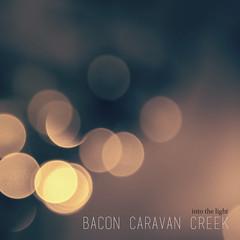 2017_Bacon_Caravan_Creek_Into_The_Light (Marc Wathieu) Tags: rock pop vinyl cover record sleeve music belgium belgië coverart belgique pochette cd indie artwork vinylcover sleevedesign