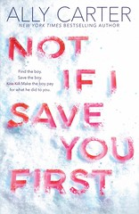 Not If I Save You First (Vernon Barford School Library) Tags: allycarter ally carter thriller thrillers action adventure alaska fathersanddaughters bestfriends friendship kidnapping rescues survival forgiveness vernon barford library libraries new recent book books read reading reads junior high middle vernonbarford fiction fictional novel novels paperback paperbacks softcover softcovers covers cover bookcover bookcovers 9781338281231