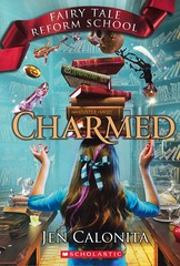 Charmed (Vernon Barford School Library) Tags: jencalonita jen calonita fairytalereformschool 2 two series classicretellings adaptations fantasy fiction fantasyfiction charactersinliterature fairytales goodandevil reformatories school schools reformschools sleepingbeauty heroes heroines vernon barford library libraries new recent book books read reading reads junior high middle vernonbarford fictional novel novels paperback paperbacks softcover softcovers covers cover bookcover bookcovers 9781338048339