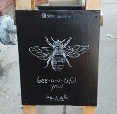 Positive Sign Kind of Day :) (Georgie_grrl) Tags: chalkboard sign message bee beeautiful positivemessage love queenstreetwest toronto ontario