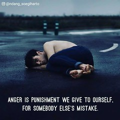 Anger is punishment we give to ourself,  for somebody else's mistake.  Unknown (tjetjev_gorbatjev@yahoo.co.id) Tags: mistake motivational motivated ourself punishment live coffee sayings poems pictures quotes life love quote inspirational inspired hustle anger poets wisdom give travel