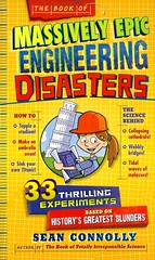 The Book of Massively Epic Engineering Disasters (Vernon Barford School Library) Tags: seanconnolly sean connolly engineering disasters disaster stem steam science technology experiments scienceexperiments vernon barford library libraries new recent book books read reading reads junior high middle school vernonbarford nonfiction paperback paperbacks softcover softcovers covers cover bookcover bookcovers 9780761195092
