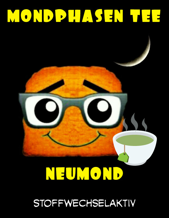 Neumond-Tee