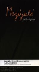 Megújuló örökségünk, Újjászülető Kastélyok és Kertek Magyarországon / Reborn palaces and gardens in Hungary; 2013, book, (hungarian lang.) (World Travel Library - collectorism) Tags: kastélyok kertek palaces gardens 2013 book könyv buch műemlékvédelem monument protection heritage denkmalschutz historical architecture building hungary magyarország ungarn frontcover world travel center worldtravellib holidays tourism trip vacation papers photos photo photography picture image collectible collectors collection sammlung recueil collezione assortimento colección ads online gallery galeria touristik touristische broschyr esite catálogo folheto folleto брошюра broşür documents dokument