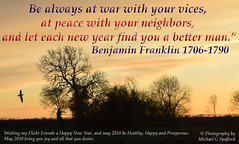 "Happy New Year My Flickr Friends 2018 (photographer695) Tags: be always war with your vices peace neighbours let each new year find you better man"" benjamin franklin 17061790 wishing flickr friends happy may 2018 healthy prosperous bring joy all that desire"
