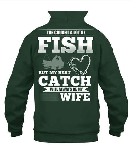 FISH CATCH WILL ALWAYS BE MY WIFE