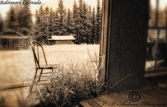 ...Come sit a while, Baltimore Colorado (E.B Anderson Photo-Email: billybob1959a@gmail.com) Tags: ghosttown colorado sepia mountains vintage dream history mining houses old trees past shadows blackandwhite viginette moody