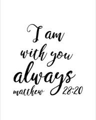 I Am With You Always - Matthew 28:20 (Tyler Neyens) Tags: iamwithyoualways matthew2820 scripture calligraphy greatcommission jesus god bible