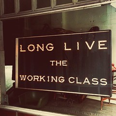 long live the working class (priganicaigor) Tags: instagramapp square squareformat iphoneography uploaded:by=instagram lofi work sign day store toronto canada ontario cell phone
