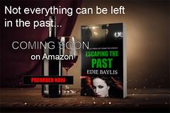 ETP_Promo02 (ediebaylis) Tags: escapingthepast crimefiction steamyromance crime fiction psychologicalthriller suspense obsession novel downfall downfallseries series romance