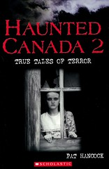 Haunted Canada 2:  True Tales of Terror (Vernon Barford School Library) Tags: pathancock pat hancock andrejkrystoforsk andrej krystoforsk ghost ghosts ghoststories haunted haunting spooky scary canada canadian legends hauntedplaces hauntedhouses vernon barford library libraries new recent book books read reading reads junior high middle vernonbarford fiction fictional novel novels paperback paperbacks softcover softcovers covers cover bookcover bookcovers 9780439961226 two 2 series