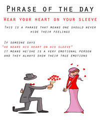 wear your heart on your sleeve (phrase of the day)