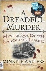 """BOOK 04 (Owlet2007) Tags: dreadful murder minette walters true story kent 1908 country estate 100yearold crime """"25 book challenge"""""""