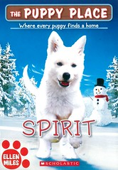 Spirit (Vernon Barford School Library) Tags: ellenmiles ellen miles series 50 fifty dog dogs puppy puppies animals pets thepuppyplace puppyplace germanshepherd germanshepherds white animalstories animal stories animalstory story animalfiction fastpick fastpicks fast pick picks vernon barford library libraries new recent book books read reading reads junior high middle vernonbarford fiction fictional novel novels paperback paperbacks softcover softcovers covers cover bookcover bookcovers 9781338212655