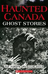 Haunted Canada:  Ghost Stories (Vernon Barford School Library) Tags: pathancock pat hancock andrejkrystoforsk andrej krystoforsk ghost ghosts ghoststories haunted haunting spooky scary canada canadian legends hauntedplaces hauntedhouses vernon barford library libraries new recent book books read reading reads junior high middle vernonbarford fiction fictional novel novels paperback paperbacks softcover softcovers covers cover bookcover bookcovers 9781443128940 series