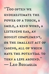 "Inspirational & Positive Life Quotes : ""Too often we underestimate the power of a touch, a smile, a kind word, a listen… (omgquotes.com) Tags: quotes life love inspirational motivational"