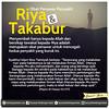 Riya dan Takabur (bimbinganislam) Tags: riya takabur sombong sedih ibadah allah islam menyembah firman tawakal obat penawar penyakit buruk pertolongan bantuan bimbinganislam bias