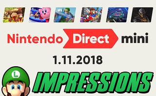 Nintendo Direct Mini 1-11-18 IMPRESSIONS