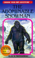 Abominable Snowman (Vernon Barford School Library) Tags: ramontgomery r a montgomery plotyourownstory chooseyourownadventure interactiveadventures interactive adventure adventures yeti abominablesnowman mounteverest nepal himalayamountains asia monsters vernon barford library libraries new recent book books read reading reads junior high middle vernonbarford fiction fictional novel novels paperback paperbacks softcover softcovers covers cover bookcover bookcovers 9781933390017