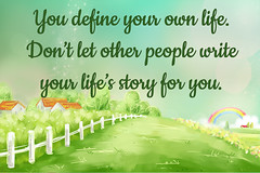 You Define Your Own Life... (Javcon117*) Tags: you define own life other people write story quote saying text typography javcon117 green field outdoors fence fresh spring summer motivate motivation inspire inspiration countryside