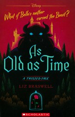 As Old as Time (Vernon Barford School Library) Tags: lizbraswell liz braswell twistedtale twistedtales 3 three disney adaptation classic classics fantasy fantasyfiction beautyandthebeast beauty beast retelling retellings fairytales motherdaughterrelationship mothersanddaughters magic youngadult youngadultfiction ya 9781338187120 vernon barford library libraries new recent book books read reading reads junior high middle vernonbarford fiction fictional novel novels paperback paperbacks softcover softcovers covers cover bookcover bookcovers