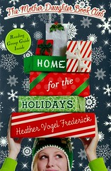 Home for the Holidays (Vernon Barford School Library) Tags: heathervogelfrederick heather vogel frederick realisticfiction realistic fiction books reading clubs bookclubs concord massachusetts interpersonalrelations mothersanddaughters mothers daughters parents 5 five series holidays christmas vernon barford library libraries new recent book read reads junior high middle vernonbarford fictional novel novels paperback paperbacks softcover softcovers covers cover bookcover bookcovers 9781442406865 maudhartlovelace betsytacey
