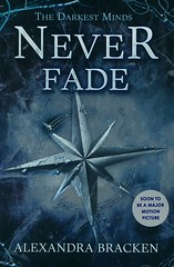 Never Fade (Vernon Barford School Library) Tags: alexandrabracken alexandra bracken darkestminds 2 two series thriller thrillers dystopia dystopian dystopias epidemics psychicability paranormal supernatural sciencefiction youngadult youngadultfiction ya vernon barford library libraries new recent book books read reading reads junior high middle vernonbarford fiction fictional novel novels paperback paperbacks softcover softcovers covers cover bookcover bookcovers 9781423159339