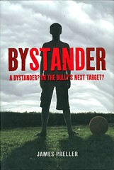 Bystander (Vernon Barford School Library) Tags: jamespreller james preller bully bullies bullied bullying conductoflife realisticfiction realistic fiction divorce familylife longisland newyork behaviour behavior middleschool middleschools juniorhighschool juniorhighschools school schools moving vernon barford library libraries new recent book books read reading reads junior high middle vernonbarford fictional novel novels paperback paperbacks softcover softcovers covers cover bookcover bookcovers 9780312547967
