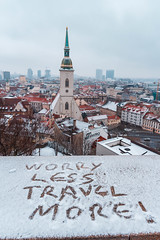 Worry less, Travel more! (T is for traveler) Tags: travel traveling traveler tisfortraveler world backpacker budget digitalnomad explore canon 700d sigma 1750mm bratislava slovakia winter mood photography architecture old city sky quote travelmore travelquote view panoramic snow weather