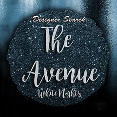 The Avenue Designer Search - White Nights (eloen.maerdrym) Tags: theavenue theavenuewhitenights secondlife designer search job creators