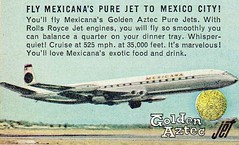 Mexicana's Golden Aztec Pure Jet, 1961 (Guy Clinch) Tags: advertisement airplane
