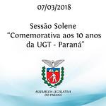 Sessão Solene Comemorativa aos 10 anos da UGT - Paraná