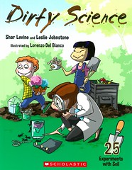 Dirty Science:  25 Experiments with Soil (Vernon Barford School Library) Tags: sharlevine lesliejohnstone lorenzodelbianco shar levine leslie johnstone lorenzo del bianco science soil soils dirt experiments vernon barford library libraries new recent book books read reading reads junior high middle school vernonbarford nonfiction paperback paperbacks softcover softcovers covers cover bookcover bookcovers 9781443113540 readinglevel grade3 rl3 quick quickread quickreads qr