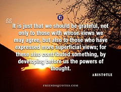 Aristotle Quote It should be grateful (Friends Quotes) Tags: agree aristotle be before contributed developing expressed grateful greek it may more only philosopher popularauthor powers should something superficial those thought views who whose with