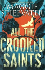 All the Crooked Saints (Vernon Barford School Library) Tags: maggiestiefvater maggie stiefvater fantasy fiction fantasyfiction fable fables colorado cousins miracles magic supernatural family families hispanic latinos latinas mexican mexicans mexicanamerican mexicanamericans historicalfiction historical radio radiostations discjockeys djs dj radiodj radiodjs radiodiscjockeys diversity 9780545930802 youngadult youngadultfiction ya vernon barford library libraries new recent book books read reading reads junior high middle school vernonbarford fictional novel novels hardcover hard cover hardcovers covers bookcover bookcovers