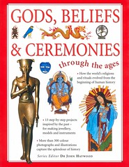 Gods, Beliefs & Ceremonies Through the Ages (Vernon Barford School Library) Tags: stepinto series gods beliefs ceremonies religion religions history ancientcilvilzations customs traditions anthropology egypt china india japan greece rome celtic vikings native azetcs incas vernon barford library libraries new recent book books read reading reads junior high middle school vernonbarford nonfiction paperback paperbacks softcover softcovers covers cover bookcover bookcovers 9781844766017