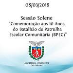 Sessão Solene em Comemoração aos 10 Anos do Batalhão de Patrulha Escolar Comunitária (BPEC)