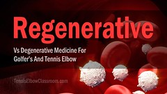 Regenerative Vs Degenerative Golfer's And Tennis Elbow Treatments – Healing Vs. Hurting (TennisElbowClassroom) Tags: corticosteroidinjections cortisoneshots degenerative lateralepicondylitis plateletrichplasma prp regenerative surgicalprocedure