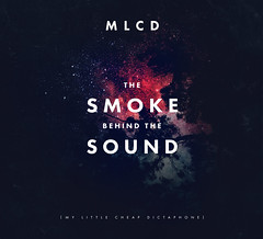 2014_My_Little_Cheap_Dictaphone_The_Smoke_Behind_The_Sound_2014 (Marc Wathieu) Tags: rock pop vinyl cover record sleeve music belgium belgië coverart belgique pochette cd indie artwork vinylcover sleevedesign mylittlecheapdictaphone mlcd