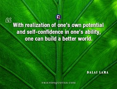 Dalai Lama Quote With realization own potential (Friends Quotes) Tags: ability better build can dalailama lama leader own popularauthor potential realization selfconfidence with world