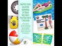 Shop Pool Floats Inflation Swimming Sets Beach Balls Adult Kids Pool Safety   TrueGether (keywebco) Tags: shop pool floats inflation swimming sets beach balls adult kids safety   truegether
