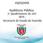 Audiência Pública do 3º Quadrimestre de 2017 da SEFA - Secretaria de Estado da Fazenda