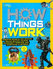 How Things Work:  Discover Secrets and Science Behind Bounce Houses, Hovercraft, Robotics, and Everything in Between (Vernon Barford School Library) Tags: tjresler tj resler technology science stem steam questionsandanswers childrensquestionsandanswers questions answers scienceexperiments nationalgeographic national geographic society nationalgeographicsociety nationalgeographickids kids kid vernon barford library libraries new recent book books read reading reads junior high middle school nonfiction hardcover hard cover hardcovers covers bookcover bookcovers paperoverboard pob 9781426325557