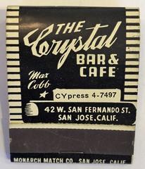 THE CRYSTAL BAR & CAFE SAN JOSE CALIF (ussiwojima) Tags: thecrystalbar thecrystalbarcafe bar cocktail lounge cafe restaurant sanjose california advertising matchbook matchcover