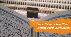 Crucial-Things-to-Know-When-Choosing-Umrah-Travel-Agency (Mzahidtravel) Tags: december umrah packages from uk 2018 2019 tips tour travel agency agent