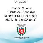 Sessão Solene de outorga do Título de Cidadania Benemérita do Paraná ao senhor Mário Sergio Cortella